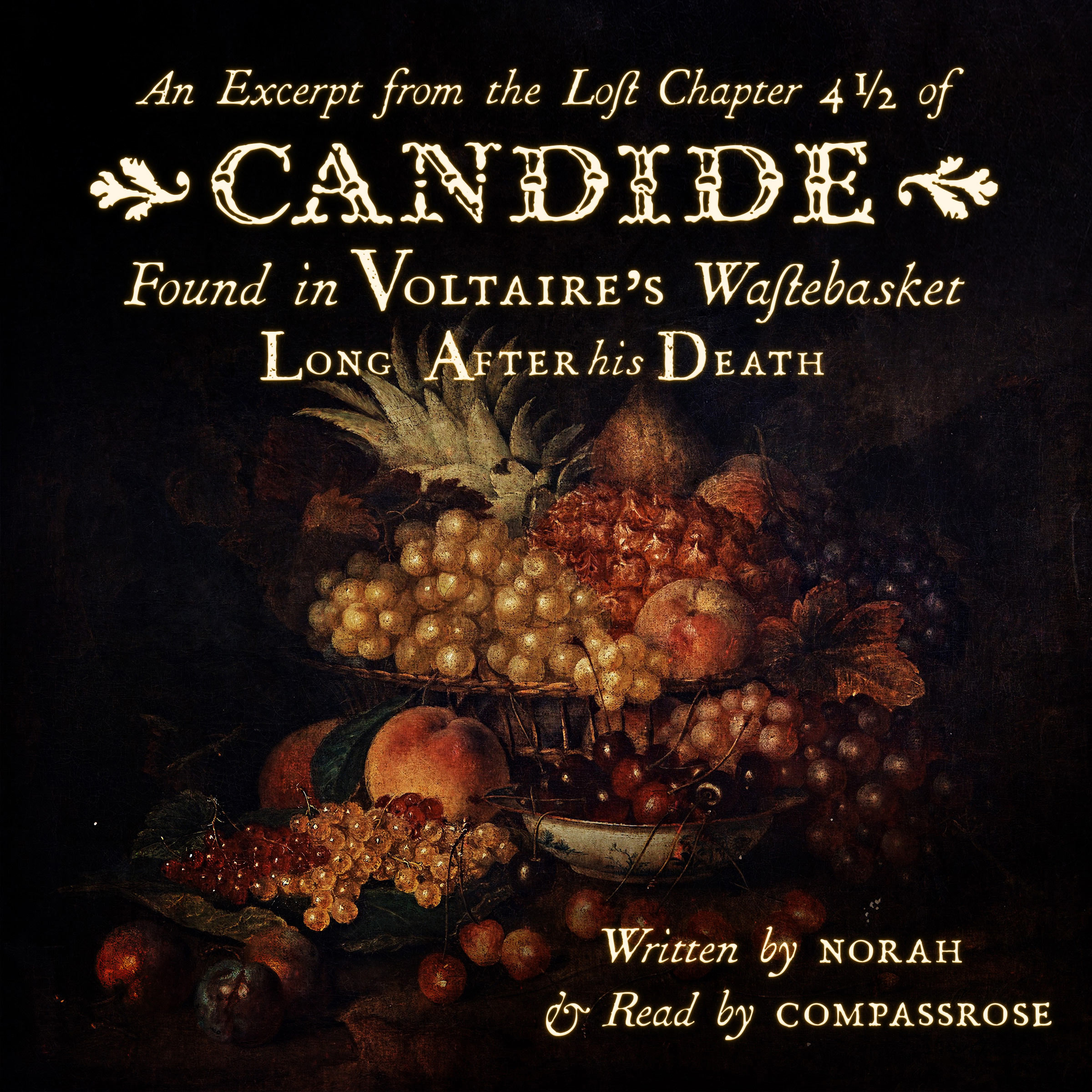 A square podfic cover showing a 17th or 18th century still life of a luscious bowl of fruit, with the title and credits overlaid in an 18th-century font.
