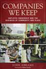 Cover of: Companies we keep: employee ownership and the business of community and place
