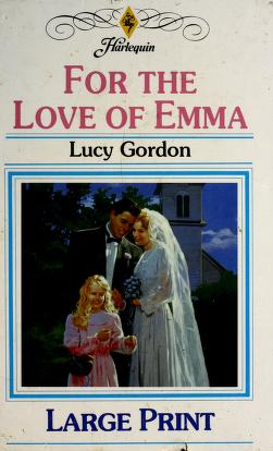 Cover of: For the Love of Emma | Lucy Gordon