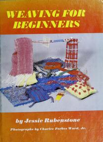 Cover of: Weaving for beginners by Jessie Rubenstone