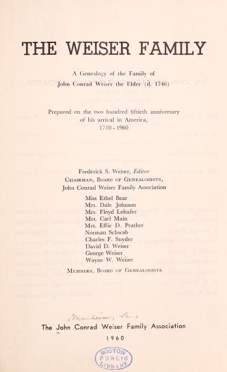 The Weiser family by John Conrad Weiser Family Association.