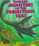 True-life monsters of the prehistoric seas by Enid Fisher