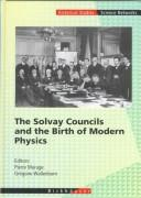 The Solvay councils and the birth of modern physics by editors, Pierre Marage, Grégoire Wallenborn.
